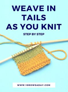 Simple Way to Weave in Tails as You Knit 10 rows a day knitting knittingtutorial knitting tutorial knittinginstructions knittinghelp knittinghowto learntoknit knittingforbeginners knittingbasics Knitting Basics, Knitting Help, Knitting Stiches, Knitting For Beginners, Loom Knitting, Knitting Needles, Hand Knitting, Knitting Patterns, Crochet Patterns
