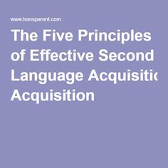 The Five Principles of Effective Second Language Acquisition