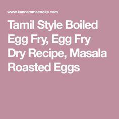 Tamil Style Boiled Egg Fry, Egg Fry Dry Recipe, Masala Roasted Eggs