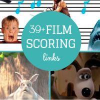 39+ Film Scoring Links for Music Teachers