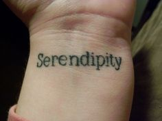 serendipity tattoo | Serendipity wrist tattoo by Ron O'Tool of O'Tool Design, Rock Island ...