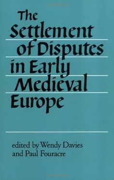 The Settlement of Disputes in Early Medieval Europe University Of Manchester, Historian, Book Publishing, Medieval, Europe, Cards Against Humanity, Amazon, Amazons, Riding Habit