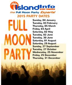 2015 Full Moon Party Dates  Dates 2015 Full Moon Party, Full Moon Party Schedule, 2015 Full Moon Party Schedule, Full Moon Party Thailand, Koh Phangan Full Moon Party,   http://www.islandinfokohsamui.com/