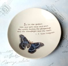 F. Scott Fitzgerald . Quote . Great Gatsby . In his Blue Gardens . Cecropia Moth . Ring Dish . Jewelry Dish by neCeramics on Etsy https://www.etsy.com/listing/152727980/f-scott-fitzgerald-quote-great-gatsby-in