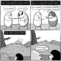 How most people like to greet others - The Oatmeal