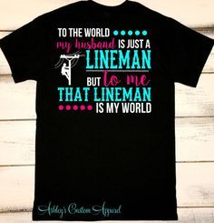 Lineman Shirt, Lineman Wife, Proud Wife, Long Distance Love, Missing Him, I Love My Lineman, Linemen, Power Lineman Shirts, Lineman's Wife  by AshleysCustomApparel