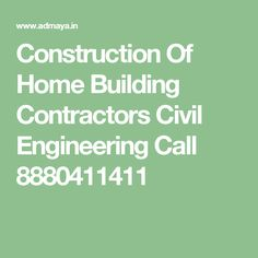 Construction Of Home Building Contractors Civil Engineering Call  8880411411