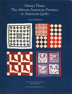 Always There: The African-American Presence in American Quilts by Cuesta Benberry. Landmark book - from slave-made quilts to 20th century quilts.  Do you have in your library?