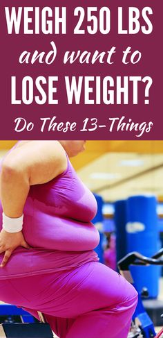 Weigh 250 pounds and want to lose weight? Weight loss can be intimidating especially when the goal is to lose over 100 pounds or more. However, the good news is no matter how big or small your goal might be, the same weight loss rules apply