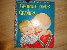 Georgie Finds A Grandpa, A Little Golden Book, 1954, A Edition(Eloise Wilkins)