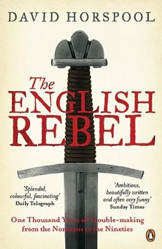 The English Rebel: One Thousand Years of Trouble-making from the Normans to the Nineties by David Horspool, http://www.amazon.co.uk/dp/0141025476/ref=cm_sw_r_pi_dp_QVdKtb0HP5TSJ