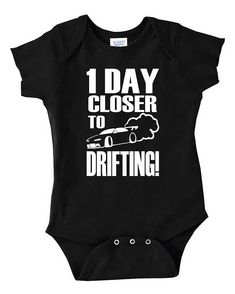 1 DAY CLOSER TO DRIFTING! Baby Bodysuit. Short Sleeve Bodysuit with Design on the front. FREE SHIPPING IN THE USA! SHIPS WITHIN 1 BUSINESS DAY
