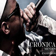 Crônica Mendes Encontros 2013 Download - BAIXAR R.A.P NACIONAL