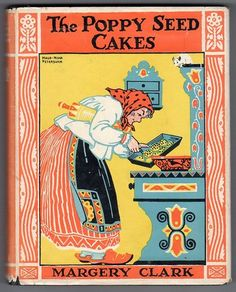 The Poppy Seed Cakes | Margery Clark | My grandmother, mother, mine, and my daughters favorite storybook :)
