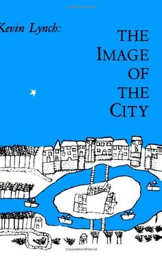 Amazon.com: The Image of the City (Harvard-MIT Joint Center for Urban Studies Series) (9780262620017): Kevin Lynch: Books