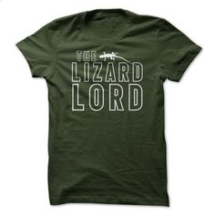 The Lizard Lord - Reptile Lover T Shirt - #gift for friends #funny shirt
