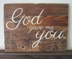 God Gave Me You Large Country Song Brown Barn Wood Sign on Etsy, $60.00