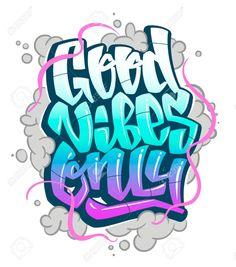 Graffiti Inscription Good Vibes Only. - Graffiti Inscription Good Vibes Only. Vector handwritten lettering Graffiti Inscription Good Vibes Only. Graffiti Art Drawings, Music Graffiti, Graffiti Doodles, Graffiti Writing, Graffiti Wall Art, Street Art Graffiti, Graffiti Artists, How To Draw Graffiti, Graffiti Wallpaper