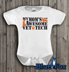 Vet Tech Cute Baby Bodysuit My Mom's and Awesome by BlueFoxApparel, $15.99