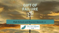Gift of Failure-Episode 10 I know the title sounds like the next episode of Star Trek, but for me it is a reality in the next year! I am seeing...
