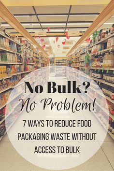 7 Ways to Reduce Food Packaging Waste Without Access to Bulk - Zero Waste Nerd