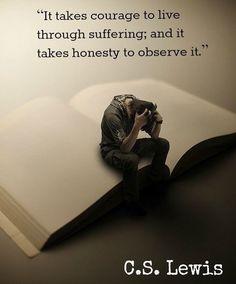 """""""It takes Courage to live through Suffering""""...Indeed. """"Opus est fortitudine ut per passionem consummare."""""""