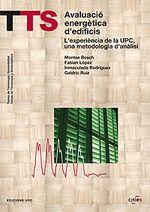 Avaluació energètica d'edificis : l'experiència de la UPC, una metodologia d'anàlisi / Montse Bosch [et al.] -  Barcelona : Edicions UPC, 2006 http://upcommons.upc.edu/llibres/handle/2099.3/36741