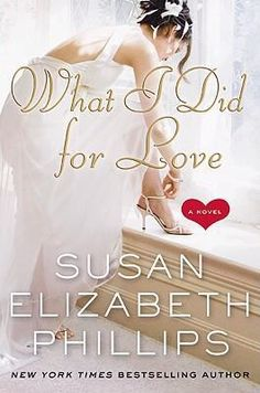 """What I Did for Love"" ~ Susan Elizabeth Phillips"