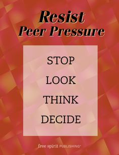 Resist Peer Pressure: Stop, Look, Think, Decide. Equip children with strong foundational values and empower them with a decision-making model that they can use to help them make effective and ethical choices. Social Emotional Activities, Learning Activities, Public Speaking Tips, Teaching Manners, Academic Success, Peer Pressure, Character Education, Social Skills, Social Work