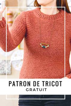 Patron de tricot gratuit / tricoter un pull au point mousse / knitting patterns Sweater Knitting Patterns, Knitting Designs, Point Mousse, Couture, Garter Stitch, Knitting For Beginners, Pullover Sweaters, Knitwear, Knit Crochet
