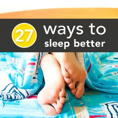 27 Easy Ways to Sleep Better Tonight. Just an FYI most of these (at least between 1-16) are clinically tested and proven methods to help you sleep. It is something that can be studied in Psychology & A