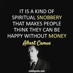 Albert Camus Quote (About happy, money, poor, rich)