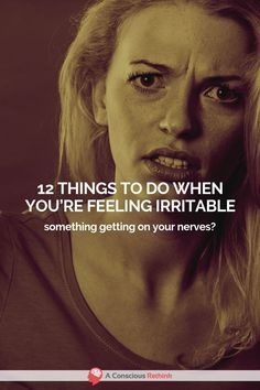 When someone or something next gets on your nerves, try doing one or more of these 12 things. Feelings of irritability can be overcome. Nervous Breakdown, Mental Breakdown, Irritated Quotes, Health Psychology, Good Mental Health, Self Development, Personal Development, Anger Management, Mood Quotes