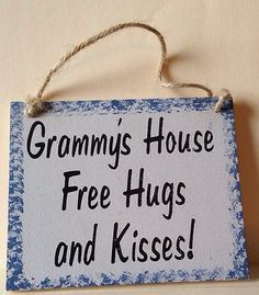 Grammy's House Free Hugs and Kisses! Mom Quotes, Cute Quotes, Grandchildren, Grandkids, Granddaughters, Good Morning Hug, Family Presents, Family Roots, Free Hugs