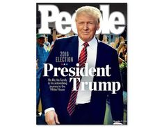 WOW-People magazine put Trump on the cover this week. Here it is: It's normal for People. They've done it for all Presidents in recent years. They're so angry at Trump, Liberals want to boycott People. John Trump, Trump Is My President, Trump One, 2016 President, Current President, Pro Trump, Captain America, Donald Trump Family, Trump Train