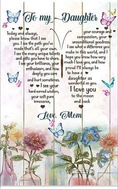 Love You Daughter Quotes, Birthday Quotes For Daughter, Mother Daughter Quotes, Mother Quotes, Mother Mother, To My Daughter, Mommy Quotes, Son Quotes, Family Quotes