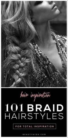 101 amazing braided hairstyles to try - fishtail, milkmaid, french braid and more