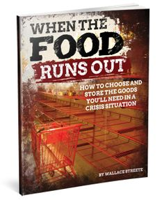 When The Food Runs Out Report: How to Choose and Store the Goods You'll Need in a Crisis Situation | Survival and preparedness reads for the survival minded individual: survivallife.com #survivallife #survival #prepping