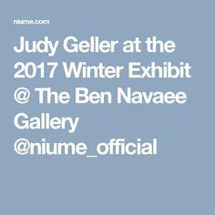 Judy Geller at the 2017 Winter Exhibit @ The Ben Navaee Gallery  @niume_official