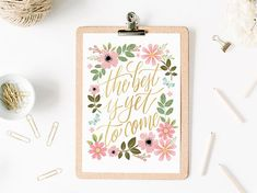 Calligraphy art print, handlettered watercolor illustration, the best is yet to come quote, home decor, botanical print