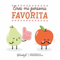 WEBSTA @ mrwonderful_ - De entre todas, todas, todas, tú… #mrwonderfulshop #felizsábadoYou are my favorite person. Out of each and every person there is, you are the one ...