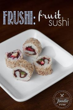 Frushi Fruit Sushi Self Proclaimed Foodie a fun and interesting snack made of coconut rice fresh fruit and fruit leathers Fruit Sushi, Candy Sushi, Dessert Sushi, Kid Sushi, Sushi Sushi, Sushi Rolls, Fruit Recipes, Snack Recipes, Dessert Recipes