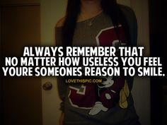 Youre Someones Reason To Smile positive quotes
