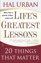 Life's Greatest Lessons, Hal Urban. Every educator should read this
