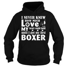 I never knew how much love my heart could hold until I got my first Boxer cute shirts