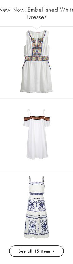 """""""New Now: Embellished White Dresses"""" by polyvore-editorial ❤ liked on Polyvore featuring embellishedwhitedresses, dresses, white cc, boho dresses, white bohemian dress, white dress, summer dresses, fitted dresses, white and cold shoulder dress"""