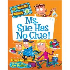 Dan Gutman 06 My Weirder School – Ms Sue Has No Clue