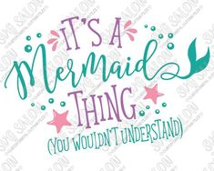 It's A Mermaid Thing (You Wouldn't Understand) Custom DIY Iron On Vinyl Shirt Decal Cutting File in SVG, EPS, DXF, JPG, and PNG Format for Cricut, Silhouette, and Brother ScanNCut Cutting Machines - personalized shirts, mens summer casual shirts, light green mens shirt *sponsored https://www.pinterest.com/shirts_shirt/ https://www.pinterest.com/explore/shirt/ https://www.pinterest.com/shirts_shirt/mens-shirts/ http://www.calvinklein.us/shop/en/ck/search/mens-shirts
