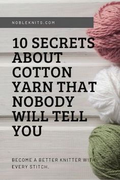 10 Secrets About Cotton Yarn that Nobody Will Tell You . : 10 Secrets About Cotton Yarn that Nobody Will Tell You Knitting Help, Knitting Blogs, Easy Knitting Patterns, Knitting Socks, Loom Knitting, Knitting Stitches, Knitting Needles, Knitting Tutorials, Knitting Ideas