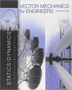 Vector Mechanics for Engineers: Statics and Dynamics 10th Edition